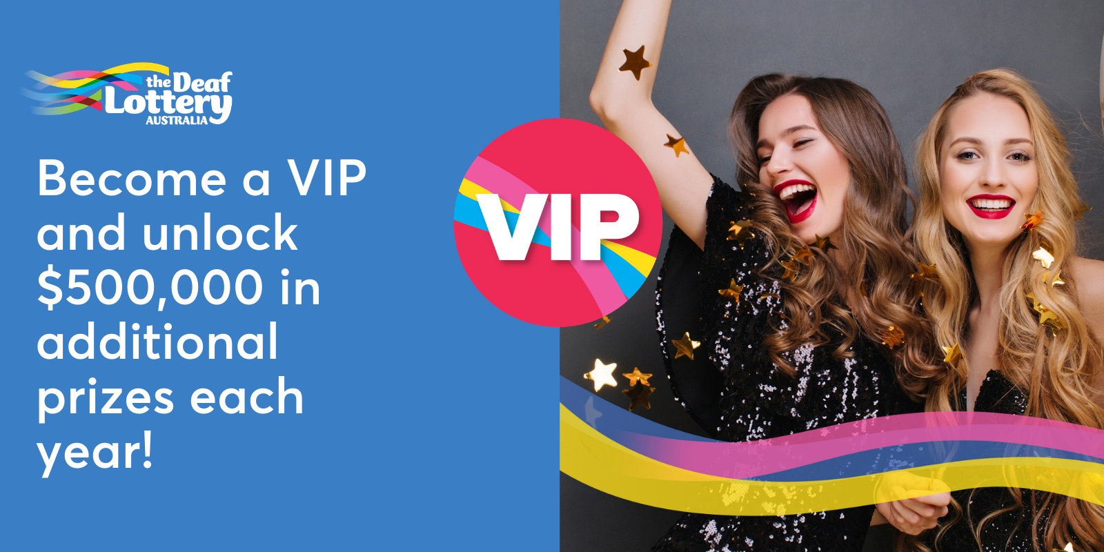 Text: Become a VIP and unlock $500,000 in additional prizes each year!